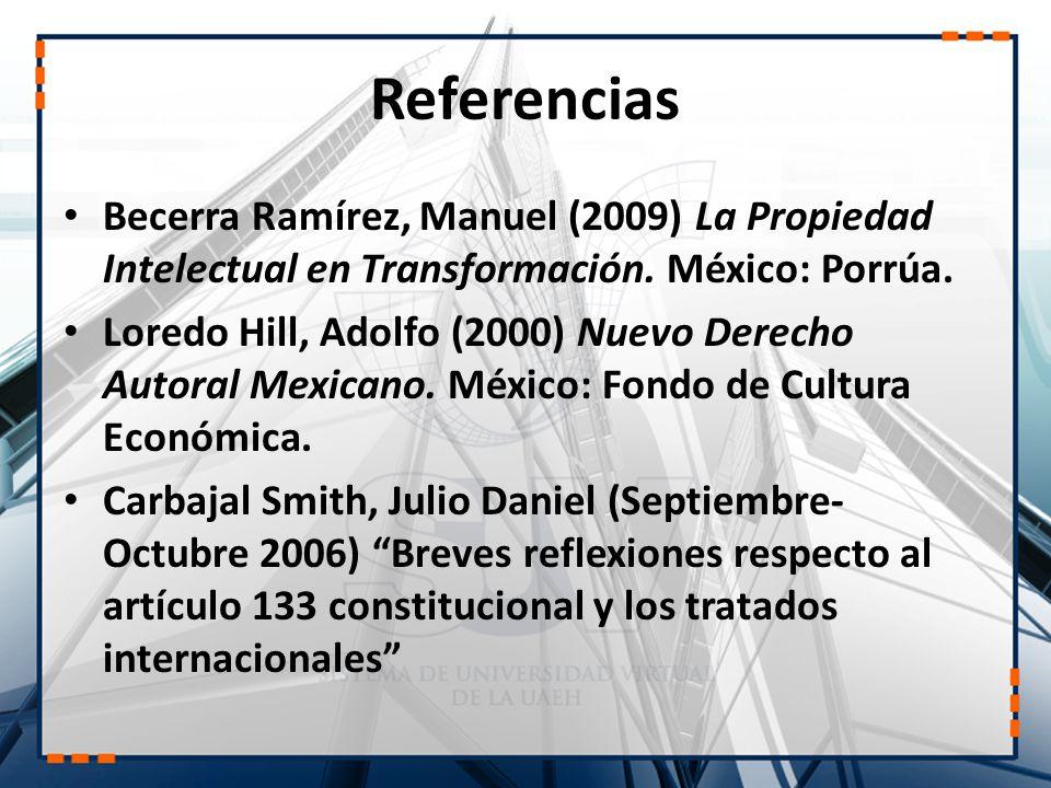 Referencias Becerra Ramírez, Manuel (2009) La Propiedad Intelectual en Transformación. México: Porrúa.