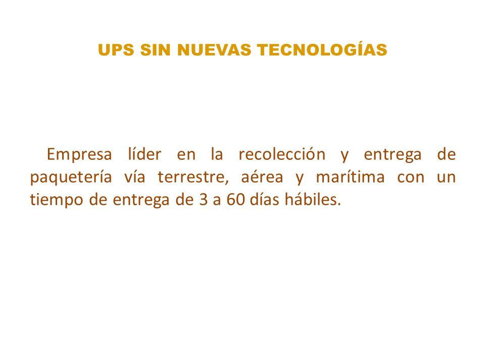 UPS SIN NUEVAS TECNOLOGÍAS