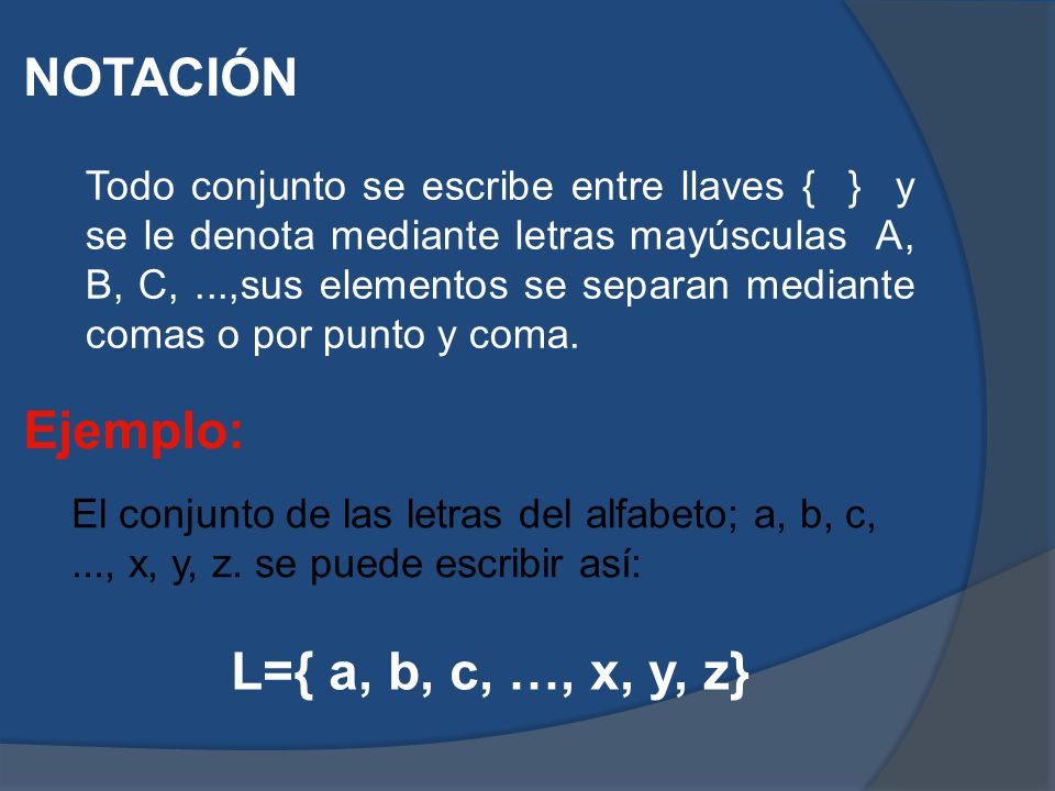 NOTACIÓN Ejemplo: L={ a, b, c, …, x, y, z}