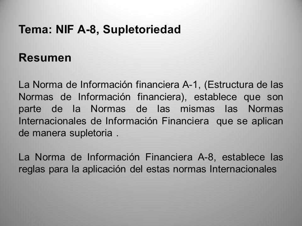 Tema: NIF A-8, Supletoriedad Resumen