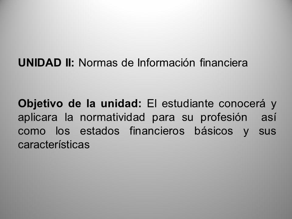 UNIDAD II: Normas de Información financiera
