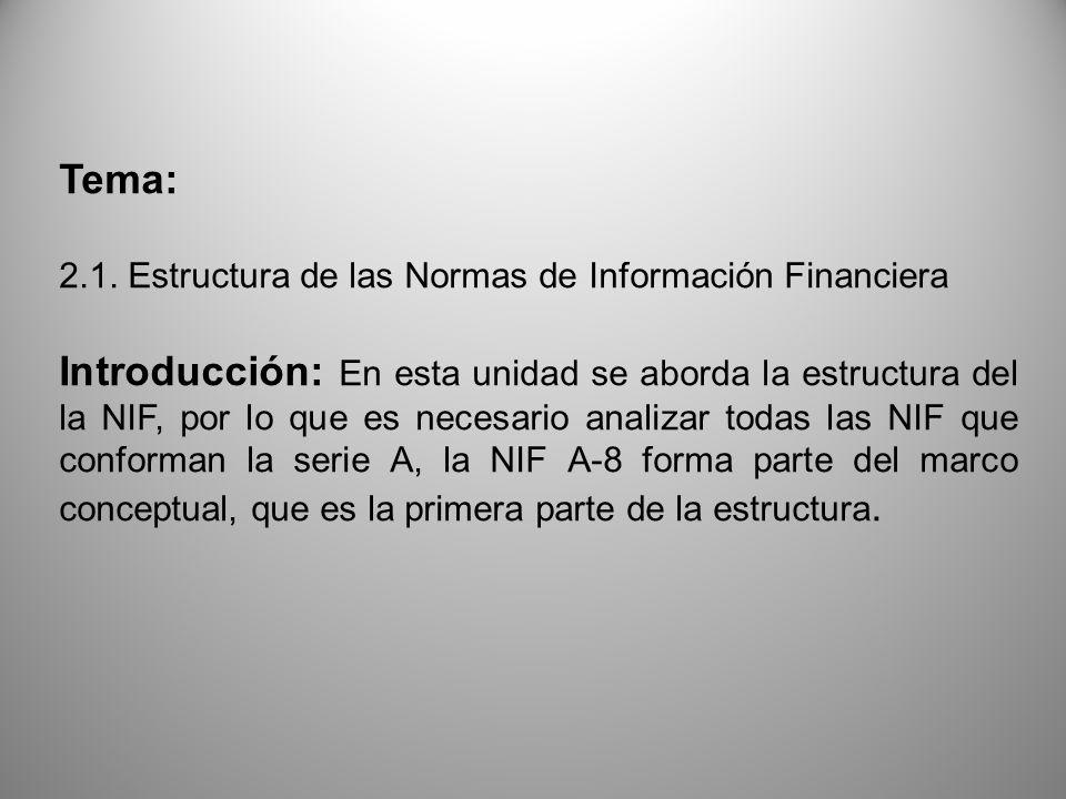Tema: 2.1. Estructura de las Normas de Información Financiera.