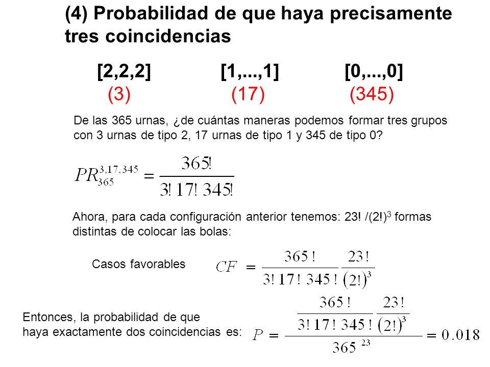 (4) Probabilidad de que haya precisamente tres coincidencias