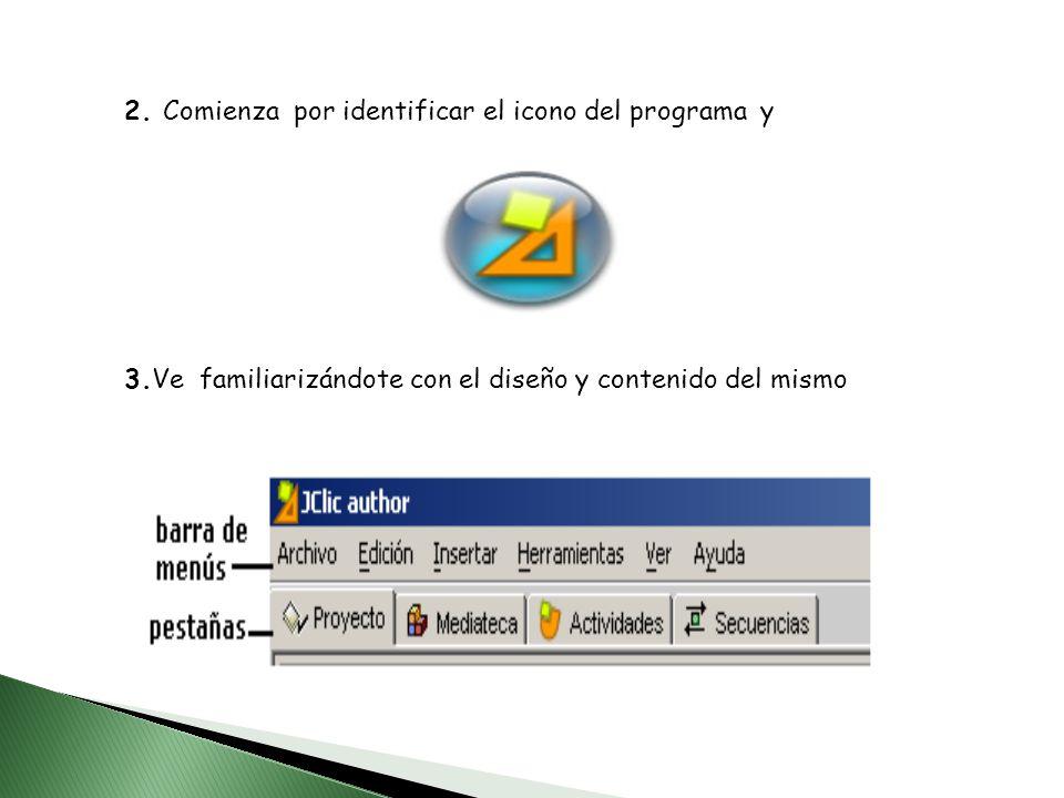 2. Comienza por identificar el icono del programa y