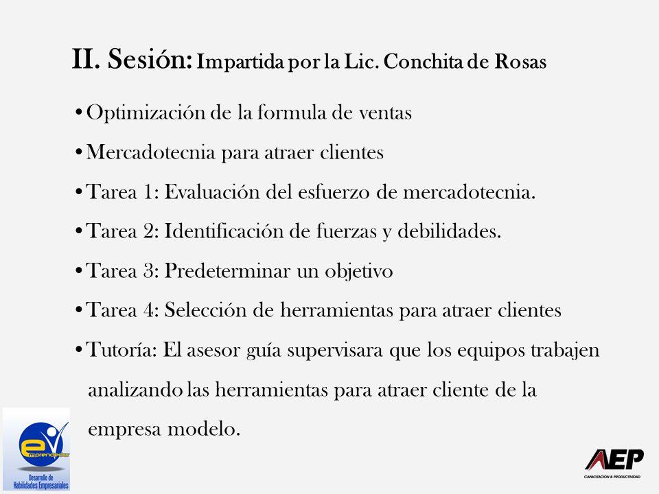 II. Sesión: Impartida por la Lic. Conchita de Rosas