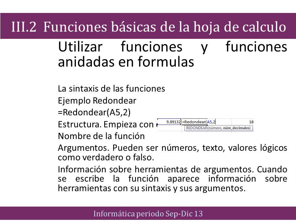 Utilizar funciones y funciones anidadas en formulas