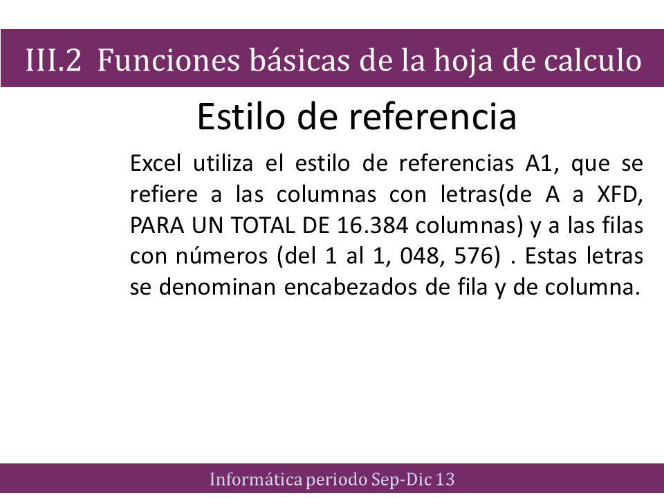 Estilo de referencia III.2 Funciones básicas de la hoja de calculo