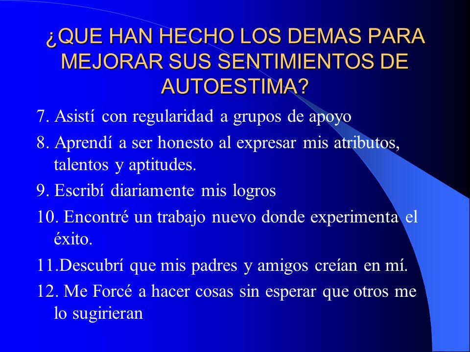 ¿QUE HAN HECHO LOS DEMAS PARA MEJORAR SUS SENTIMIENTOS DE AUTOESTIMA