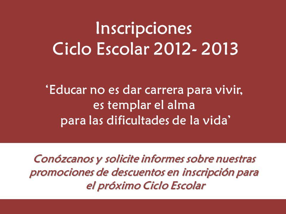 Inscripciones Ciclo Escolar 2012- 2013