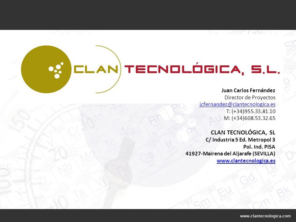 CLAN TECNOLÓGICA, SL Juan Carlos Fernández Director de Proyectos