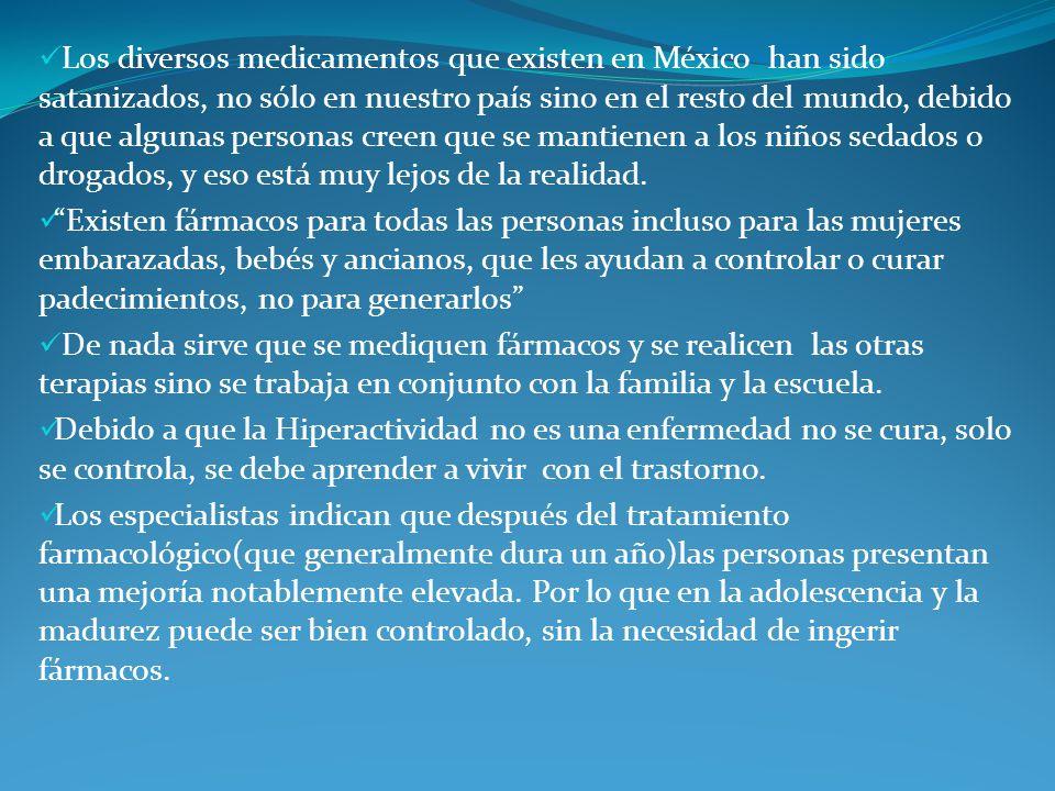 Los diversos medicamentos que existen en México han sido satanizados, no sólo en nuestro país sino en el resto del mundo, debido a que algunas personas creen que se mantienen a los niños sedados o drogados, y eso está muy lejos de la realidad.