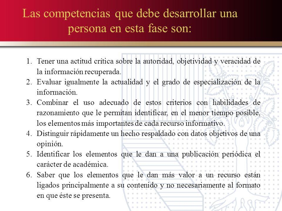 Las competencias que debe desarrollar una persona en esta fase son: