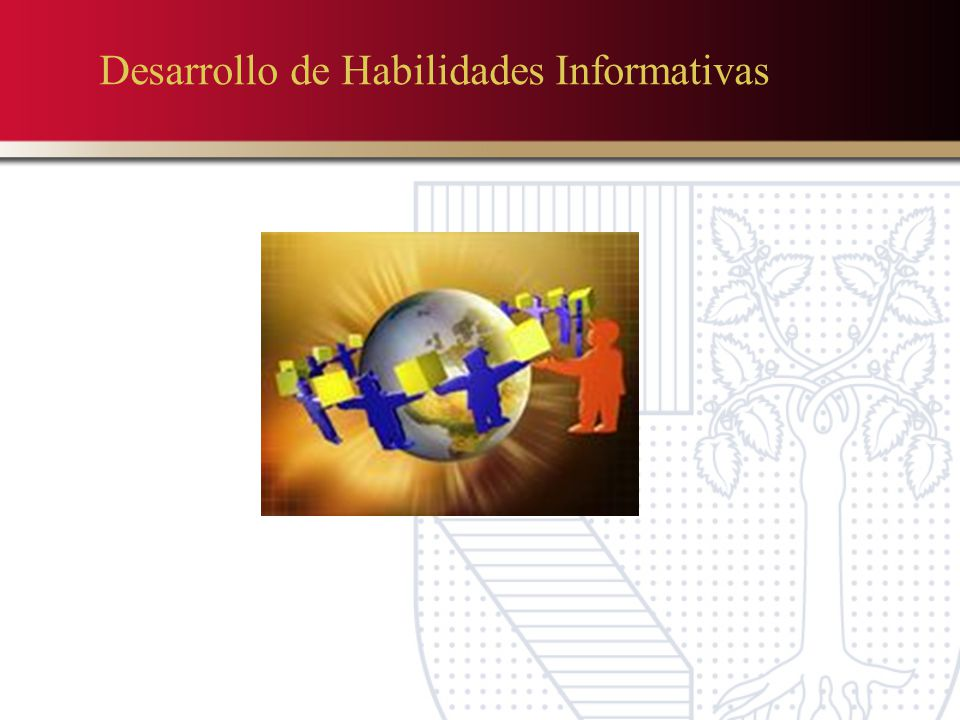 Desarrollo de Habilidades Informativas