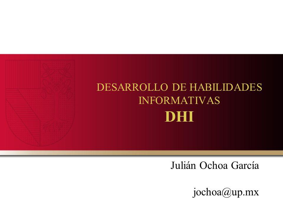 DESARROLLO DE HABILIDADES INFORMATIVAS DHI