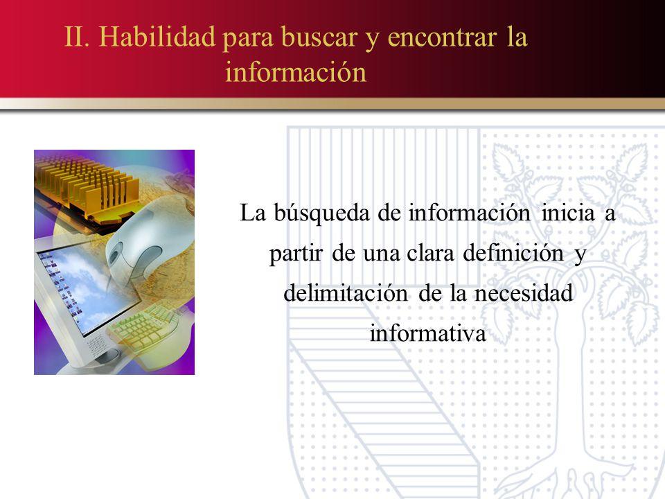 II. Habilidad para buscar y encontrar la información