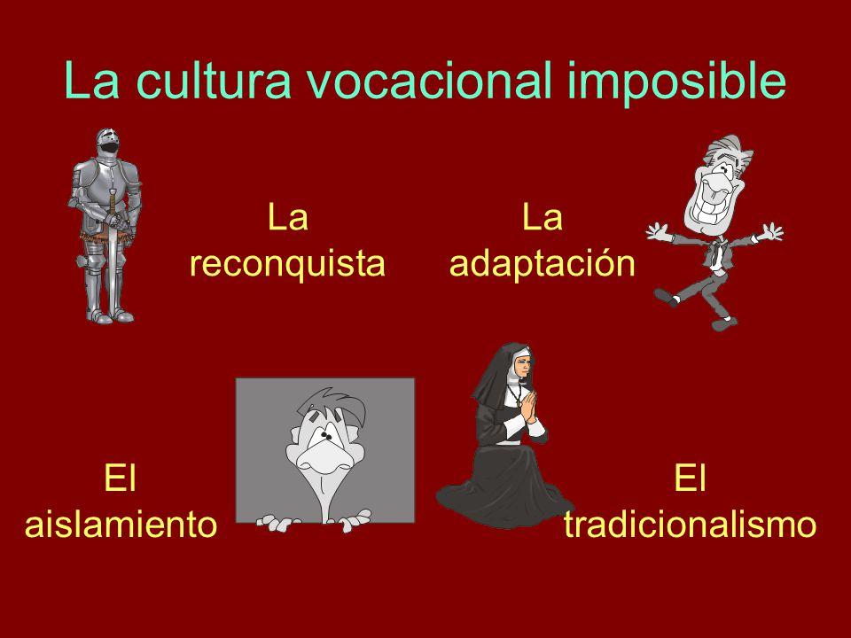 La cultura vocacional imposible