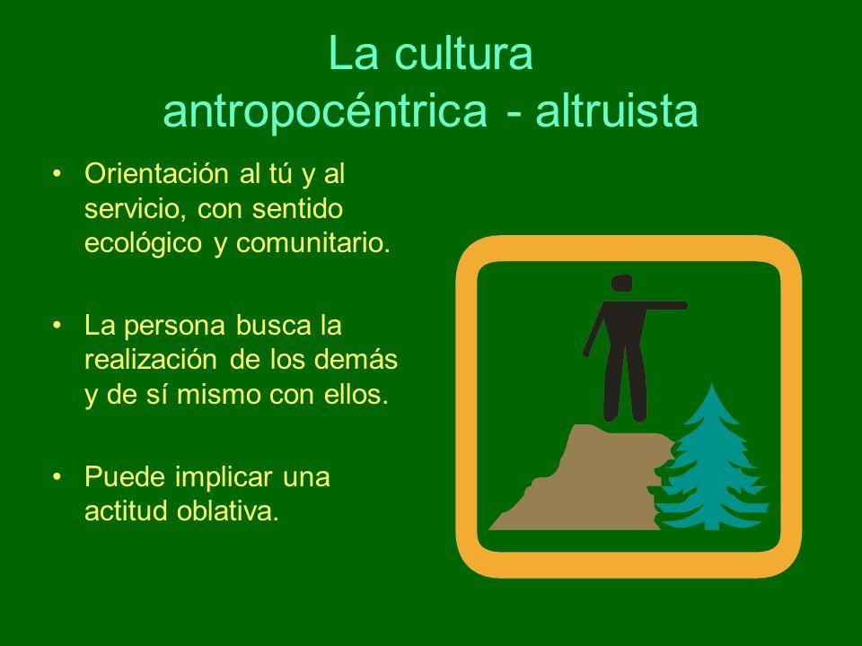 La cultura antropocéntrica - altruista