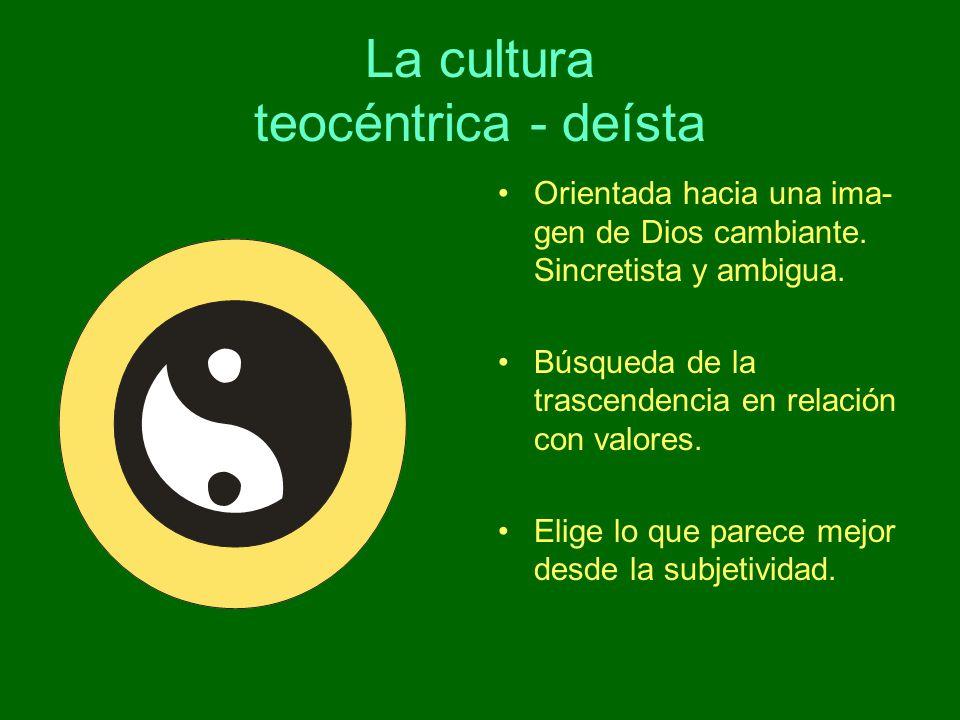 La cultura teocéntrica - deísta