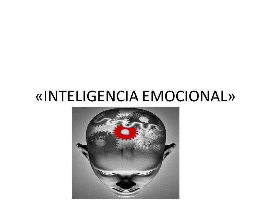 «INTELIGENCIA EMOCIONAL»