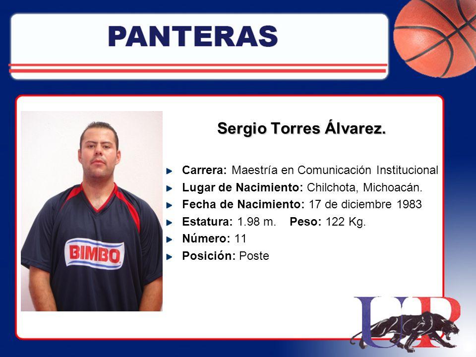 Sergio Torres Álvarez. Carrera: Maestría en Comunicación Institucional