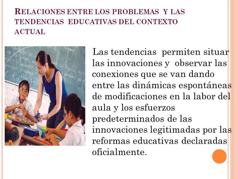 Relaciones entre los problemas y las tendencias educativas del contexto actual