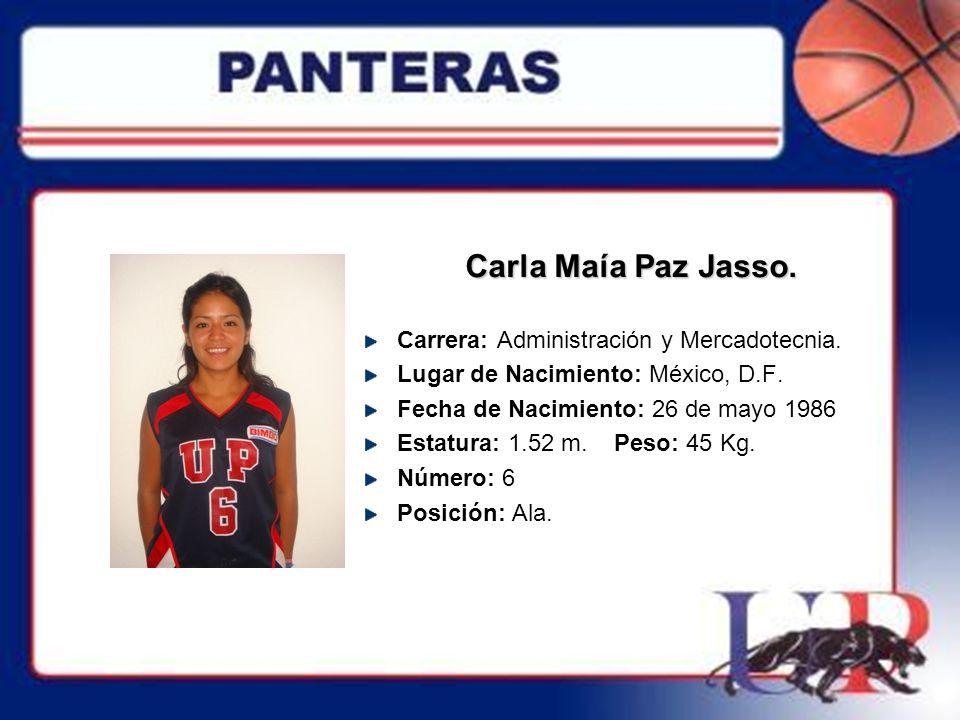 Carla Maía Paz Jasso. Carrera: Administración y Mercadotecnia.
