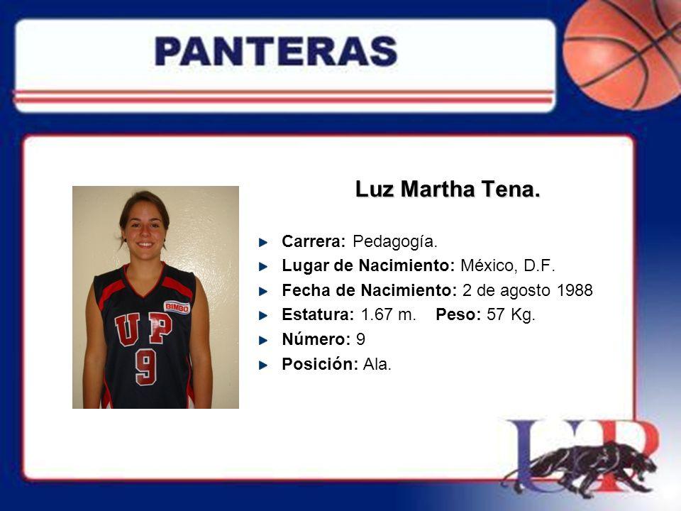 Luz Martha Tena. Carrera: Pedagogía. Lugar de Nacimiento: México, D.F.