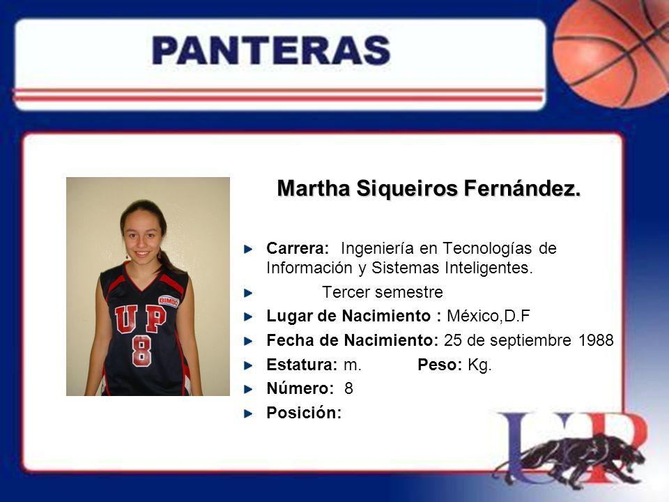 Martha Siqueiros Fernández.