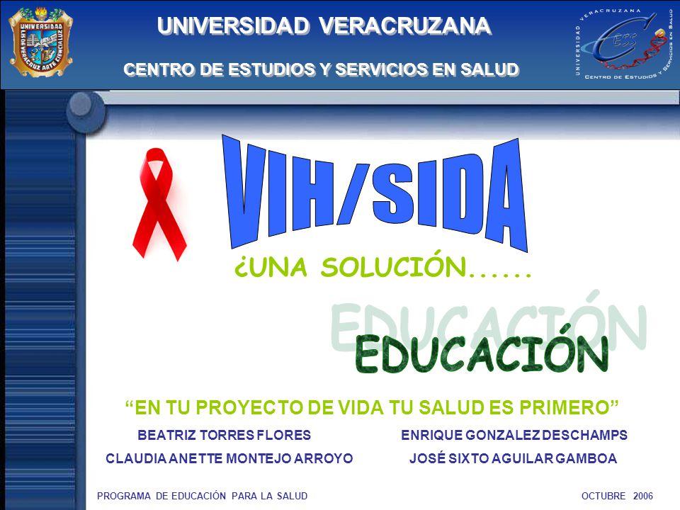 VIH/SIDA EDUCACIÓN ¿UNA SOLUCIÓN...... UNIVERSIDAD VERACRUZANA