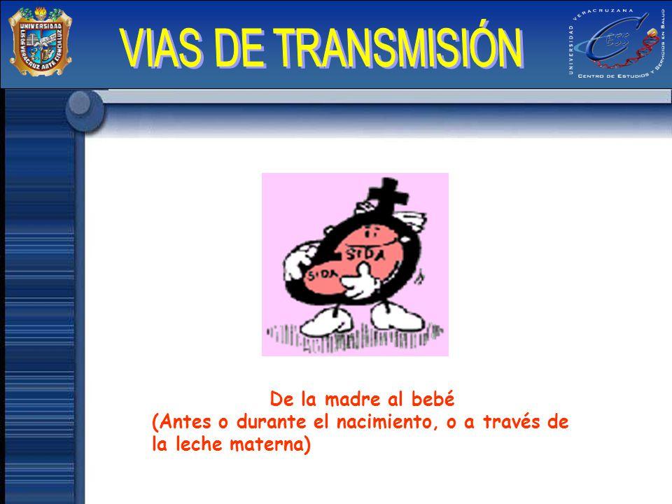 VIAS DE TRANSMISIÓN De la madre al bebé