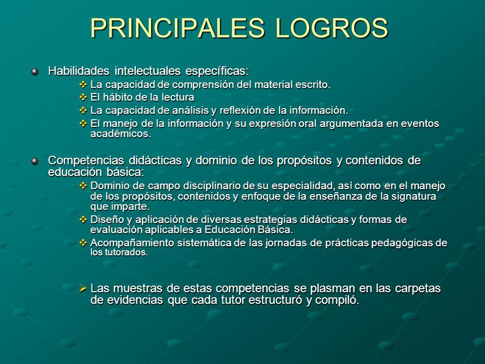 PRINCIPALES LOGROS Habilidades intelectuales específicas: