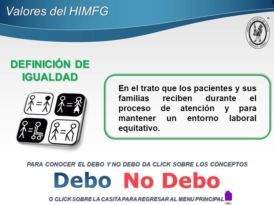 Debo No Debo Valores del HIMFG DEFINICIÓN DE IGUALDAD