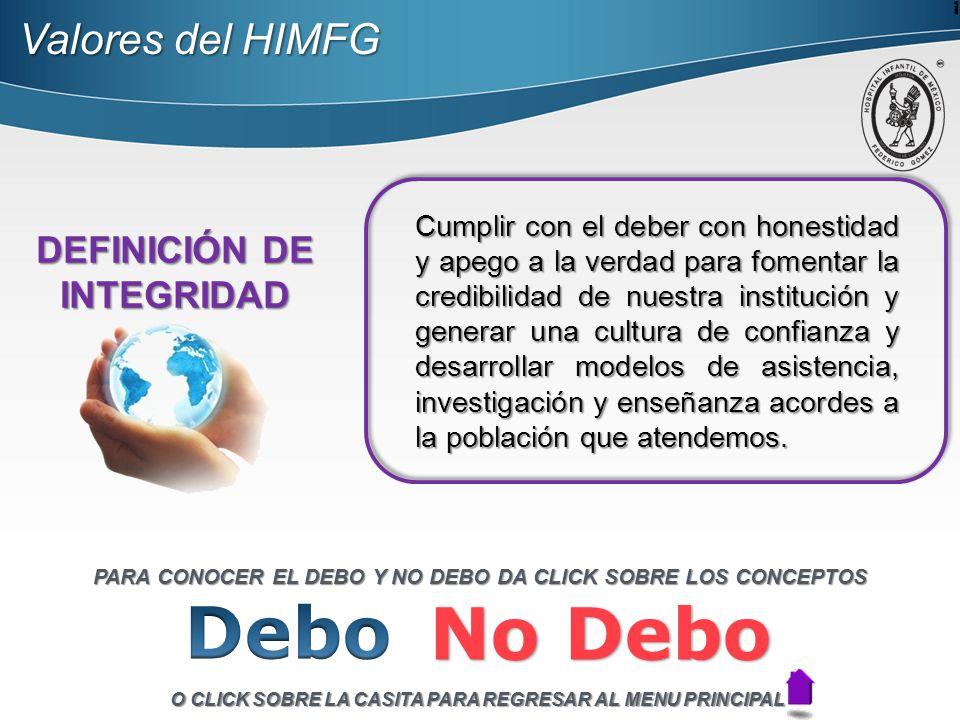 Debo No Debo Valores del HIMFG DEFINICIÓN DE INTEGRIDAD