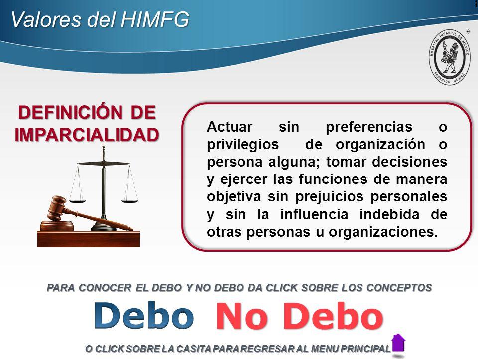 Debo No Debo Valores del HIMFG DEFINICIÓN DE IMPARCIALIDAD