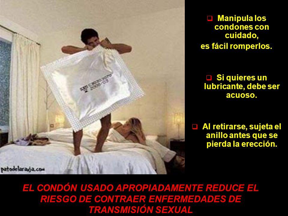 Manipula los condones con cuidado,