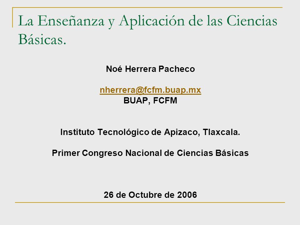 La Enseñanza y Aplicación de las Ciencias Básicas.