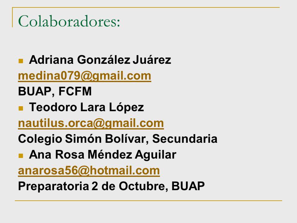 Colaboradores: Adriana González Juárez medina079@gmail.com BUAP, FCFM