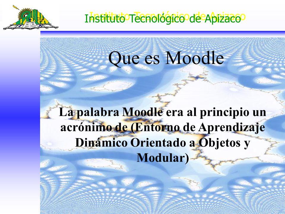 Que es Moodle La palabra Moodle era al principio un acrónimo de (Entorno de Aprendizaje Dinámico Orientado a Objetos y Modular)