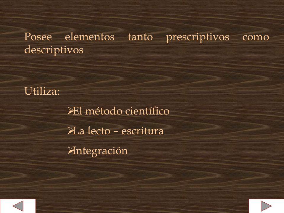 Posee elementos tanto prescriptivos como descriptivos