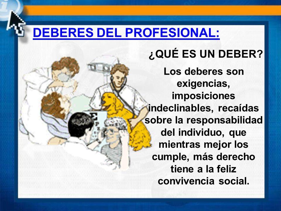DEBERES DEL PROFESIONAL: