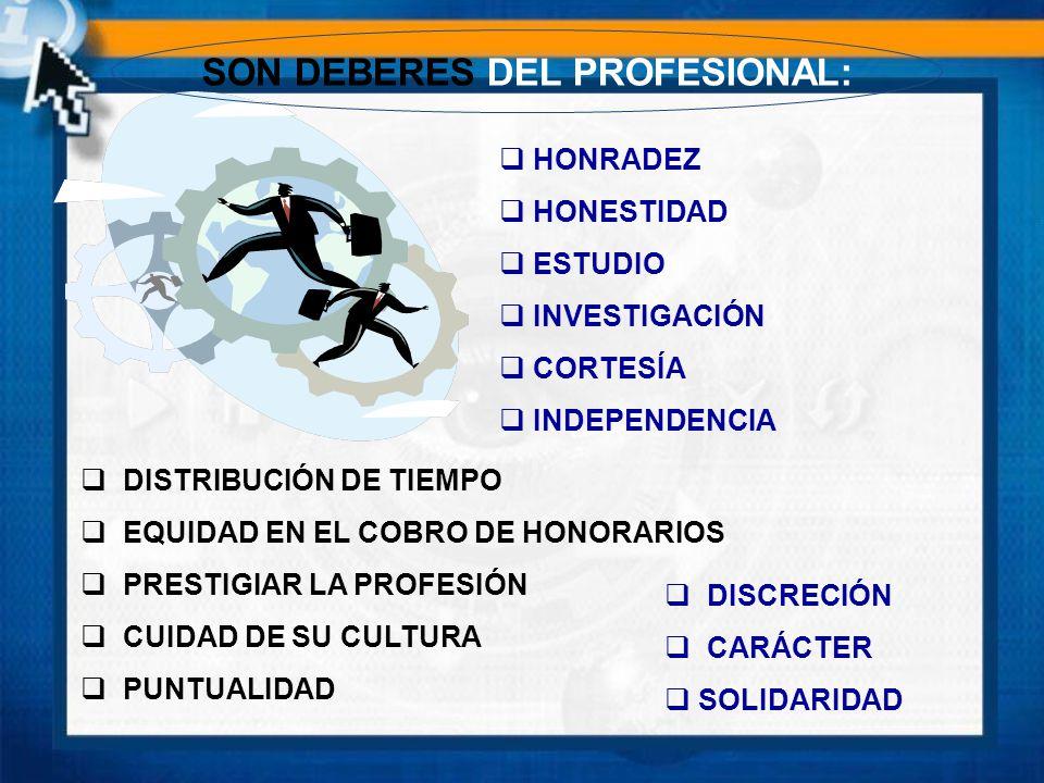 SON DEBERES DEL PROFESIONAL:
