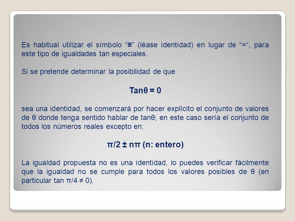 Tanθ = 0 π/2 ± nπ (n: entero)