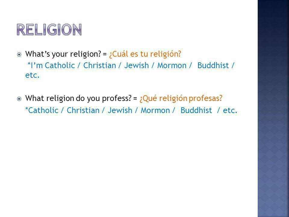 Religion What's your religion = ¿Cuál es tu religión