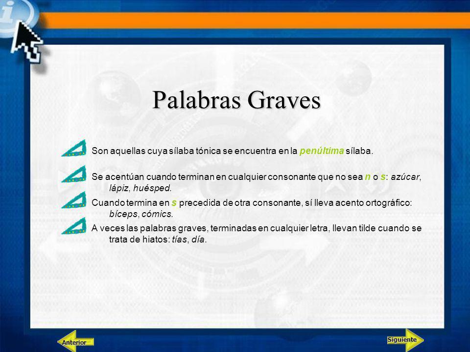 Palabras Graves Son aquellas cuya sílaba tónica se encuentra en la penúltima sílaba.