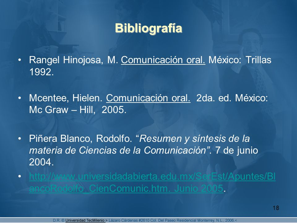 Bibliografía Rangel Hinojosa, M. Comunicación oral. México: Trillas 1992.