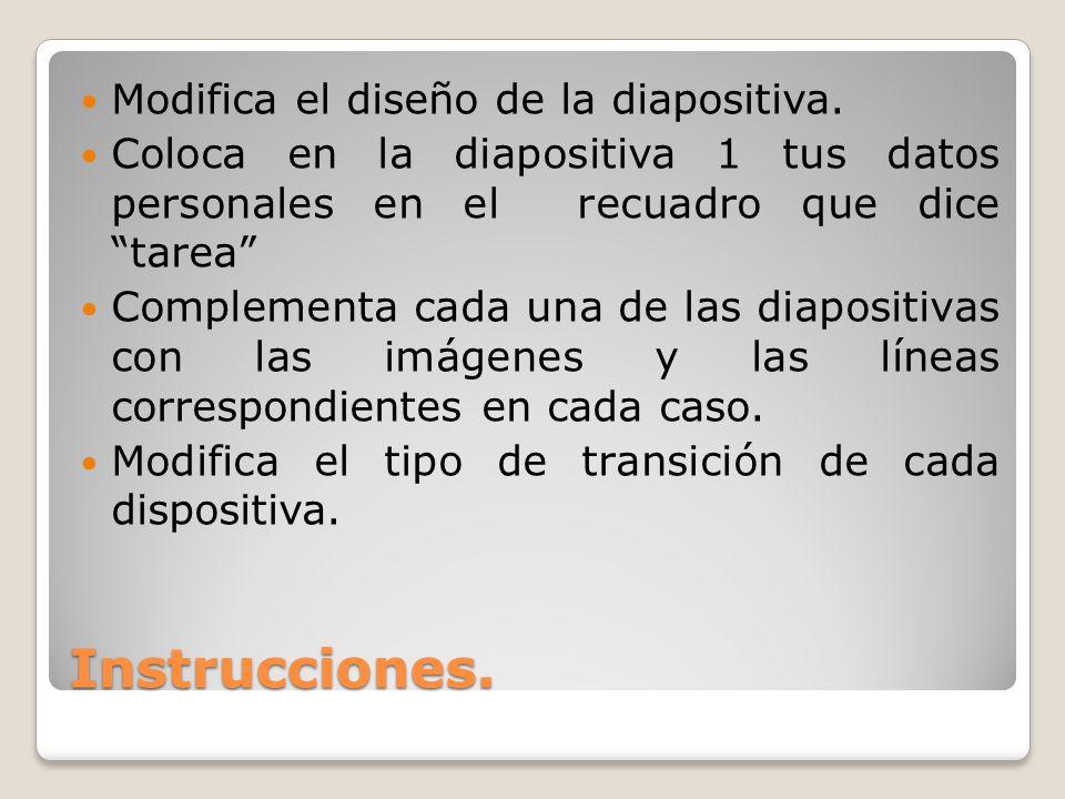 Instrucciones. Modifica el diseño de la diapositiva.