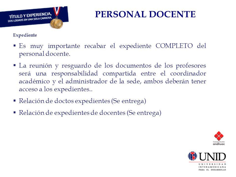 PERSONAL DOCENTE Expediente. Es muy importante recabar el expediente COMPLETO del personal docente.