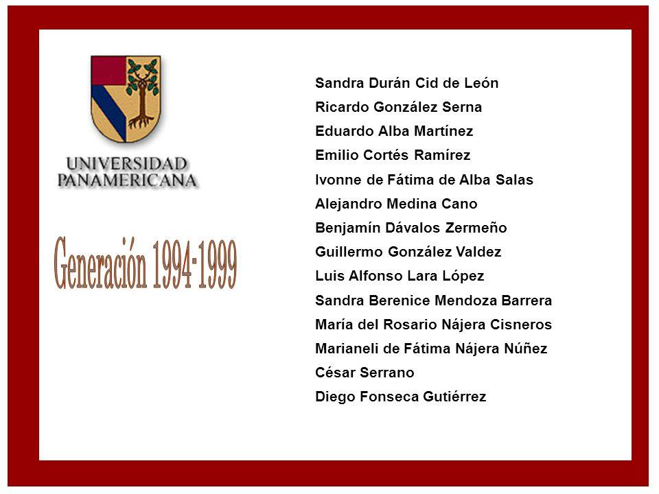 Generación 1994-1999 Sandra Durán Cid de León Ricardo González Serna