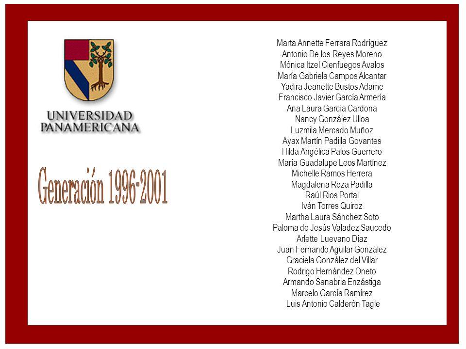 Generación 1996-2001 Marta Annette Ferrara Rodríguez