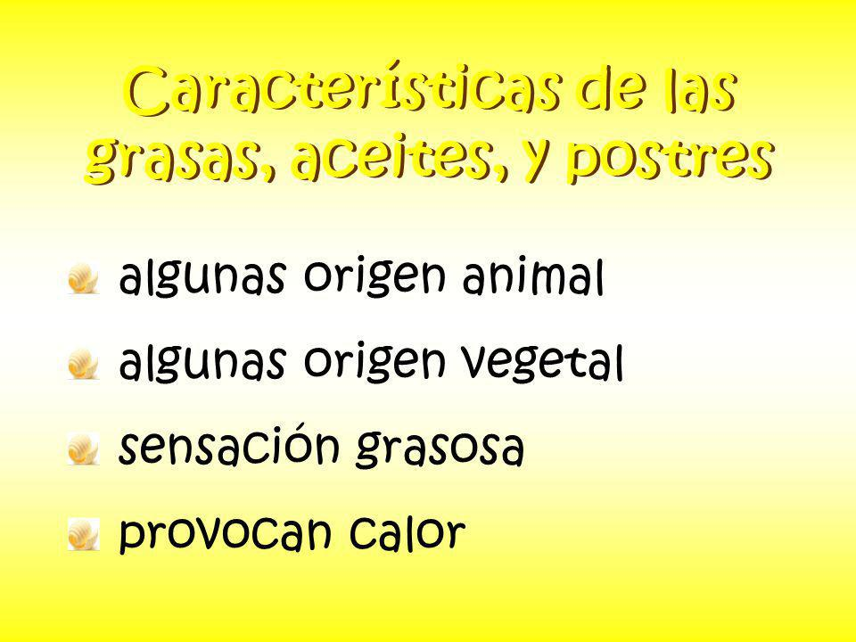 Características de las grasas, aceites, y postres